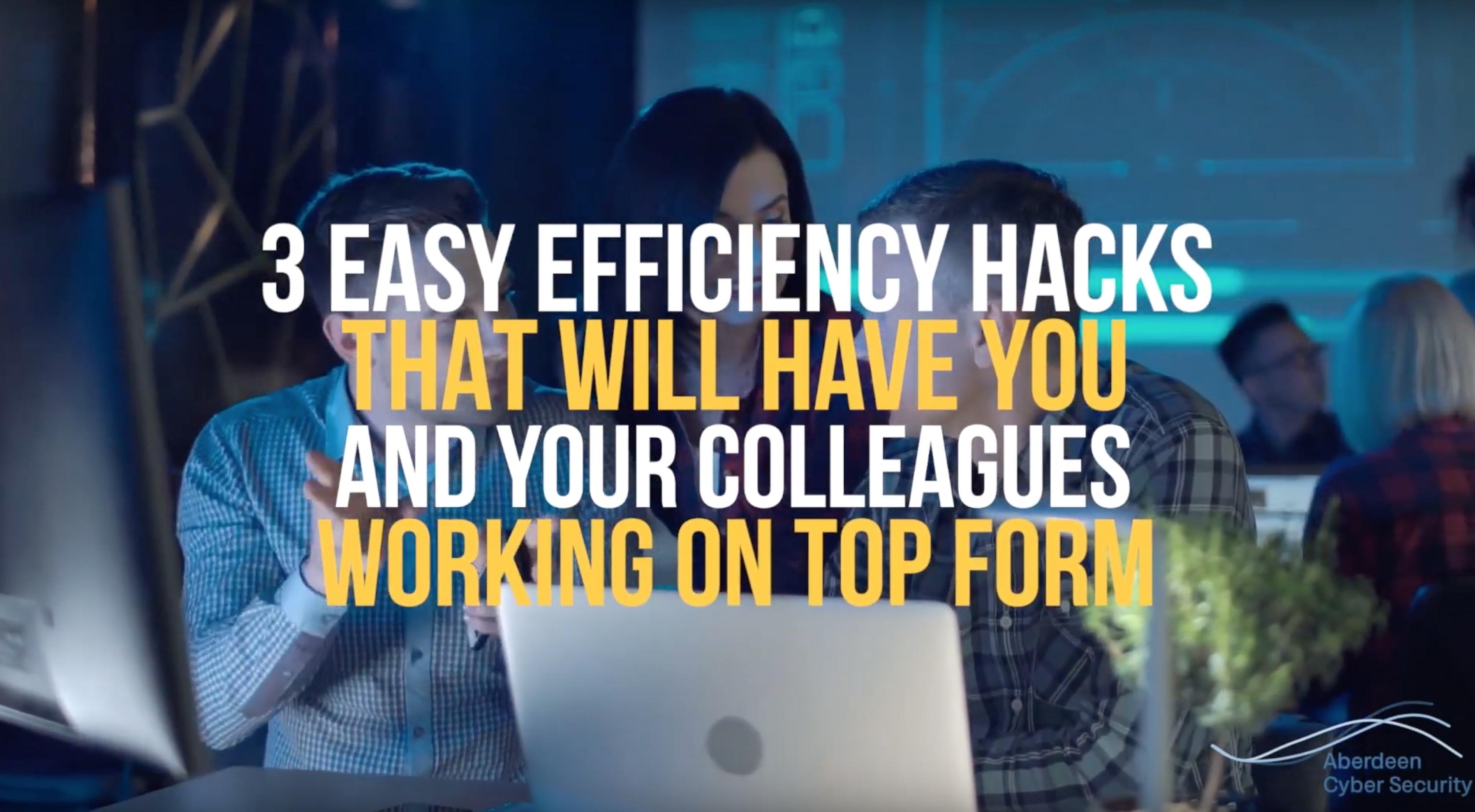 3 Easy IT Efficiency Hacks